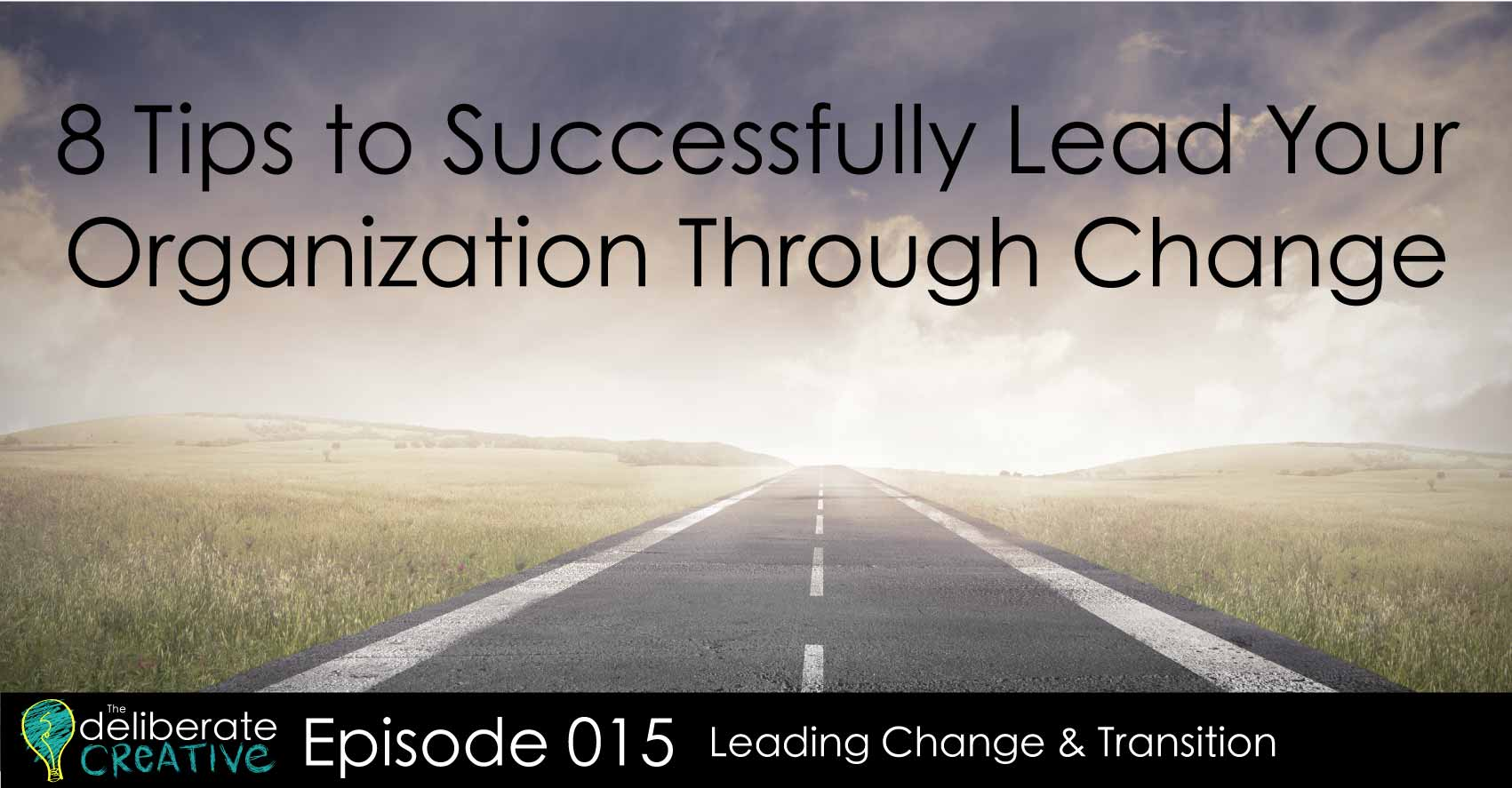 8 Tips for Successfully Leading Your Organization Through Change