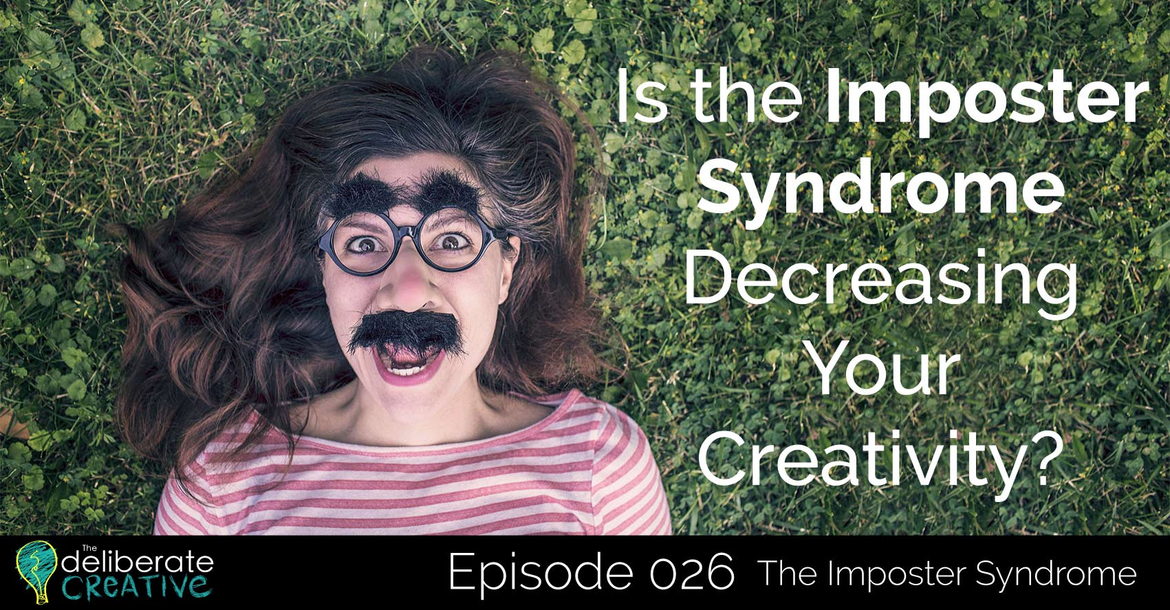 Is the Imposter Syndrome Decreasing Your Creativity?