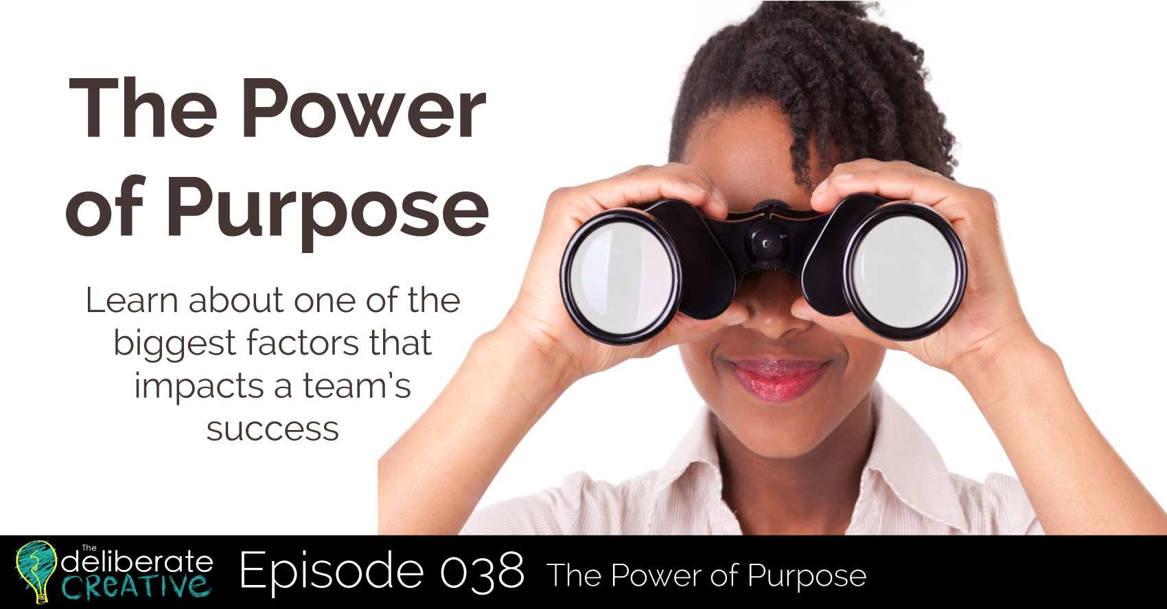 The Deliberate Creative Podcast Episode 38: The Power of Purpose