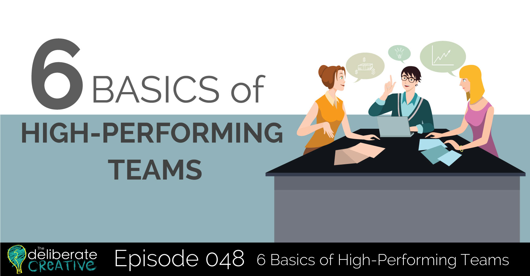 The Deliberate Creative Podcast: 6 Basics of High Performing Teams