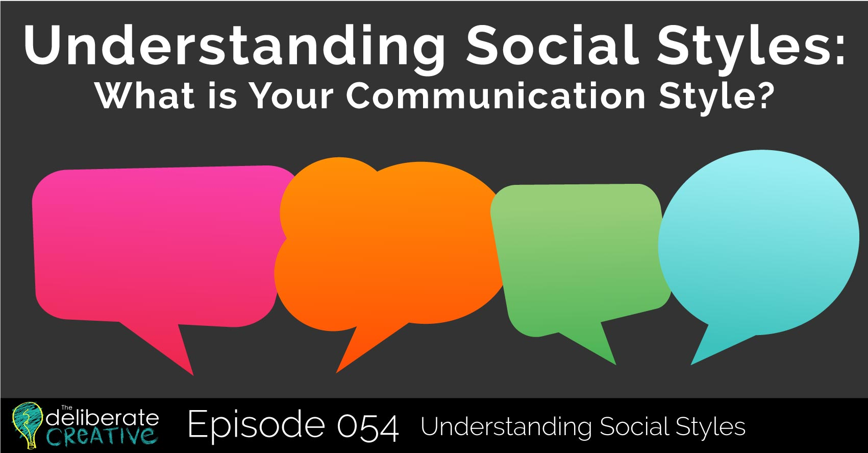 The Deliberate Creative Podcast Episode 54: Understanding Social Styles
