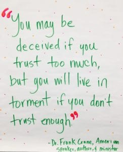 You may be deceived if you trust too much, but you will be in torment if you don't trust enough.