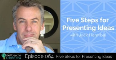 Episode 64: Five Steps for Presenting Ideas with Jack Hannibal