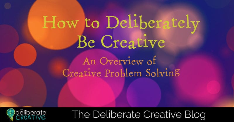 The Deliberate Creative Blog: How to Deliberately Be Creative