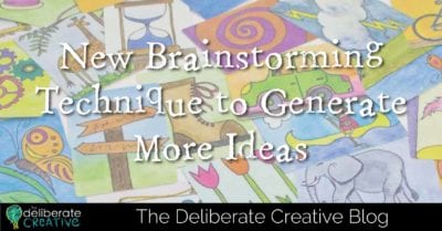 The Deliberate Creative Blog: New Brainstorming Technique to Generate More Ideas