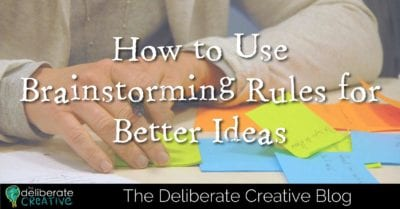 The Deliberate Creative Blog: Brainstorming Rules