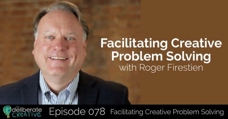 Facilitating Creative Problem Solving with Roger Firestien