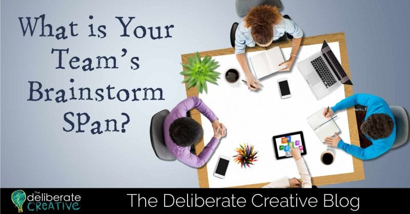 The Deliberate Creative: What is Your Team Brainstorm Span?