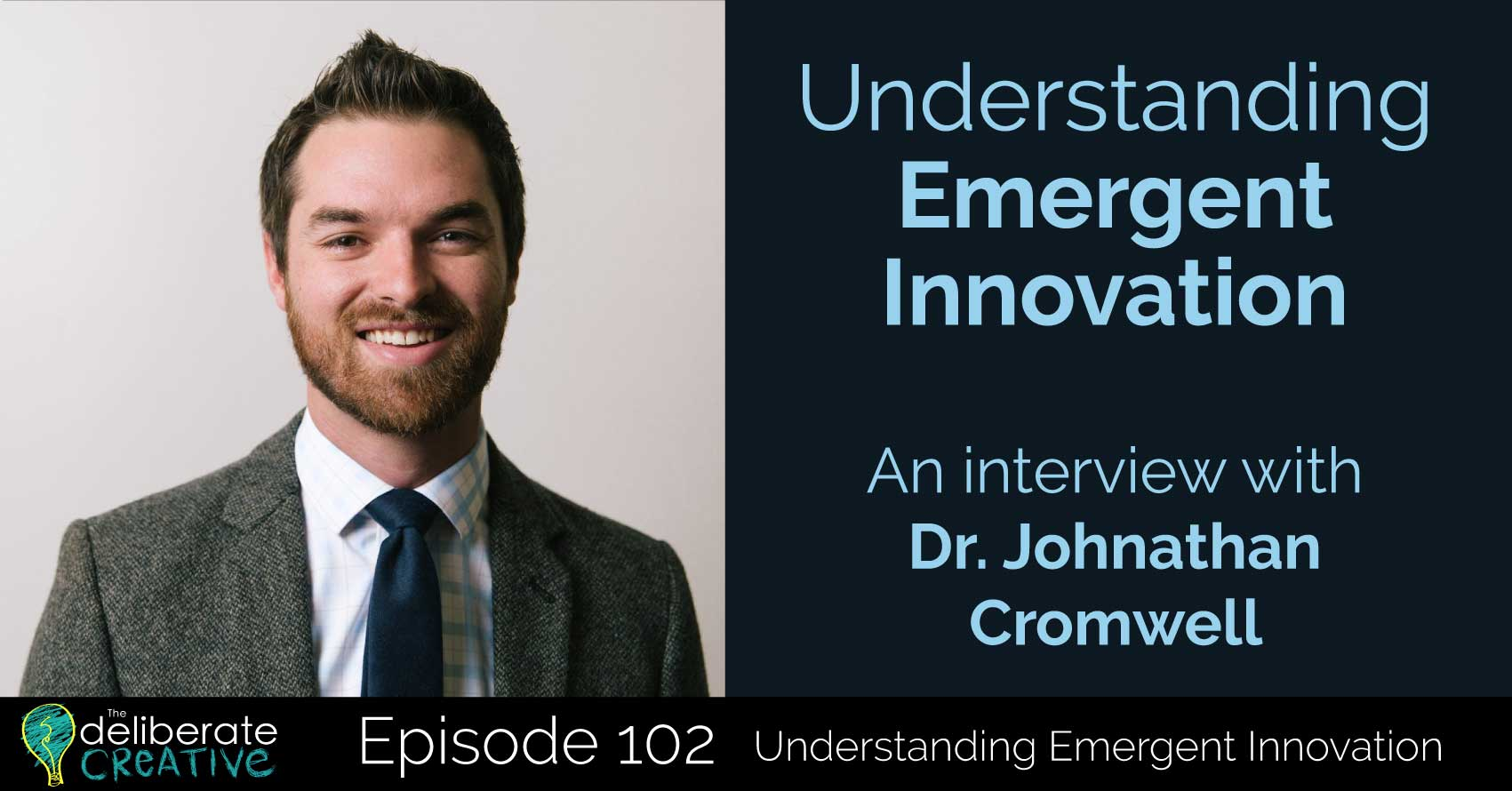 The Deliberate Creative Podcast: Emergent Innovation with Johnathan Cromwell